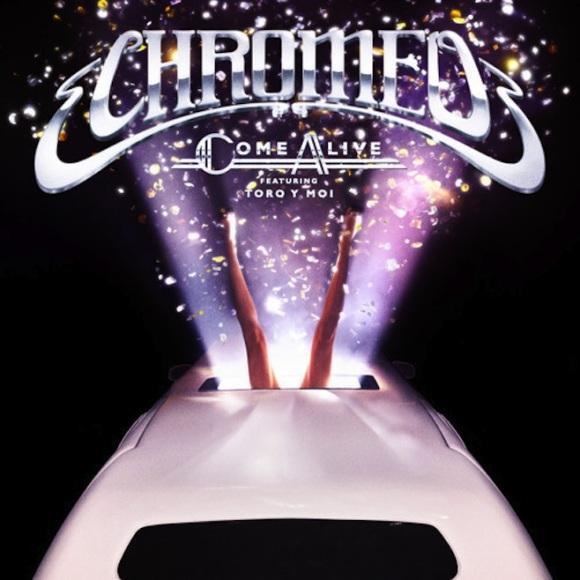 chromeo-toro-y-moi-come-alive